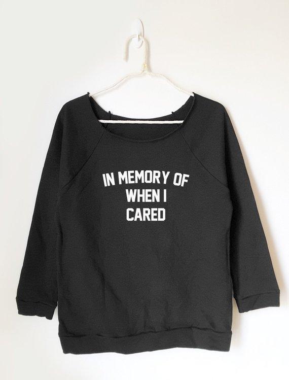 633775b68 In memory of when I cared sweatshirt women fashion shirt ladies gifts women  off shoulder sweatshirt