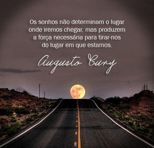Augusto Cury Karin Izumi Reflexão Pinterest Frases