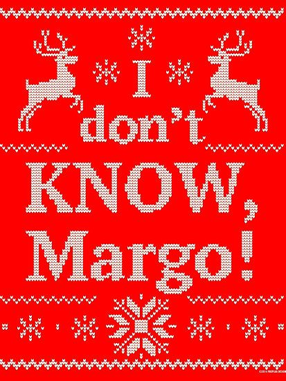 Christmas Vacation I Don T Know Margo By Pistolpete315