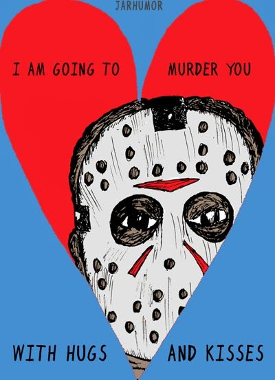 JARHUMOR: Show Them You Scare | Valentine day cards, Horror, Funny valentine