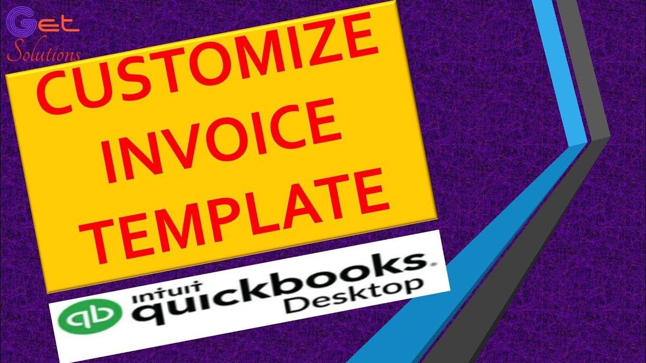 How To Customize Quick Books Invoice Invoice Template Custom Books