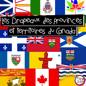 Drapeaux Des Provinces Et Territoires Du Canada French Lessons French Teaching Resources Teaching French