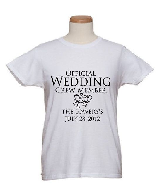3248c3c5 Official Wedding Crew Member--Personalize your own wedding with our custom  made wedding t-shirts! Only at www.etsy.com/shop/wicksncandlesticks $15.00