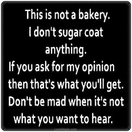 Dont Sugar Coat Life Quotes Quotes Quote Love Quotes Funny