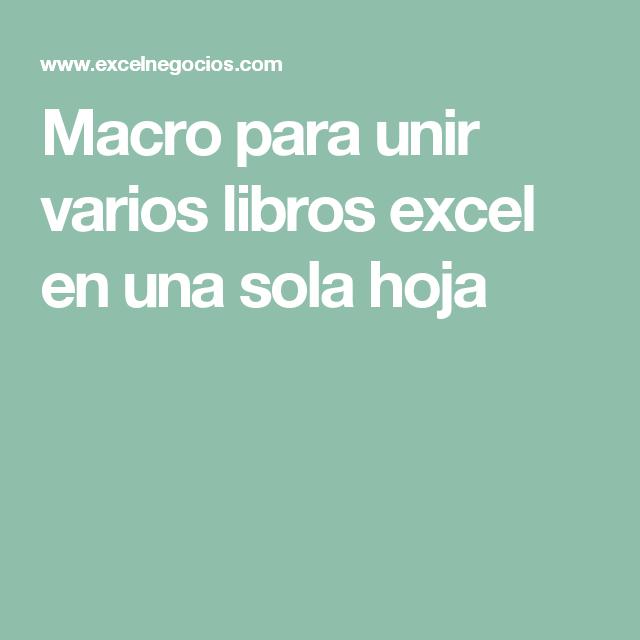 Macro Para Unir Varios Libros Excel En Una Sola Hoja Tecnologias De La Informacion Y Comunicacion Trucos De Excel Libros De Informatica