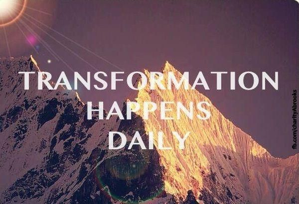 Transformations happens daily.