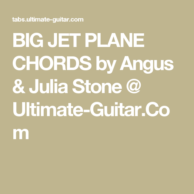 Big Jet Plane Chords By Angus Julia Stone Ultimate Guitar
