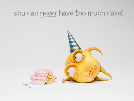 You can never have too much cake!
