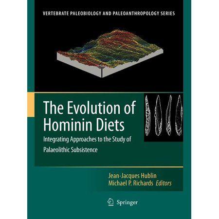 Vertebrate Paleobiology and Paleoanthropology: The Evolution of Hominin Diets (Paperback)