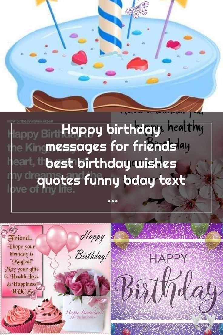 Happy birthday messages for friends best birthday wishes