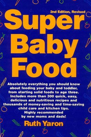Super baby food absolutely everything you should know about feeding bestseller books online super baby food ruth yaron love this book forumfinder Gallery