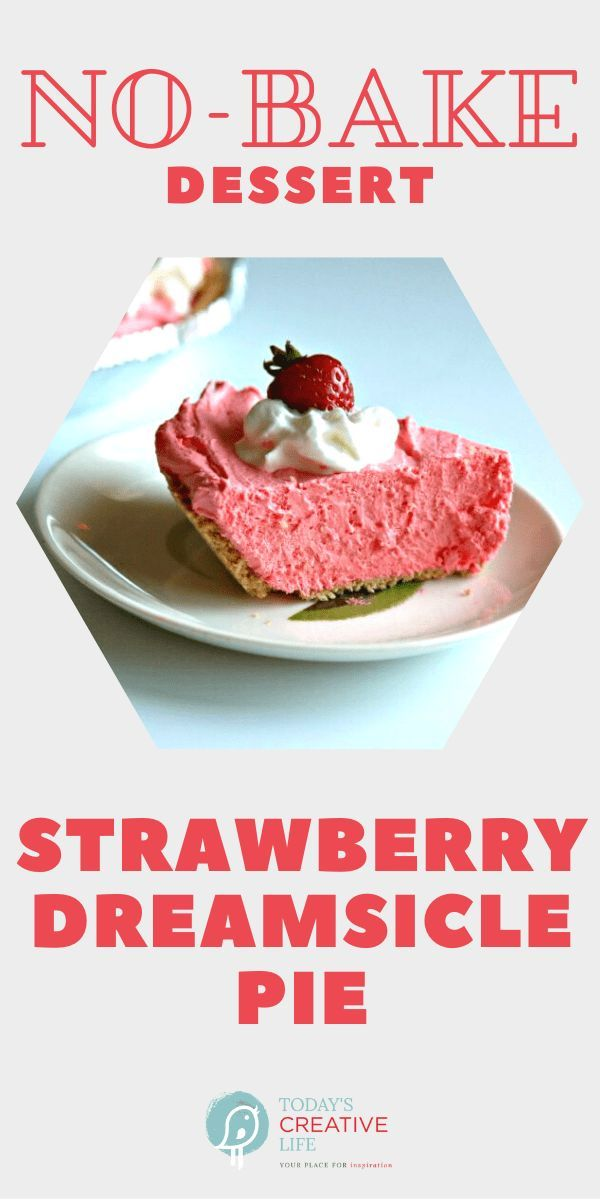 No-Bake Strawberry Dreamsicle Pie Recipe | Made with Jello, cool whip, cream cheese and more. Printable recipe found on TodaysCreativeLife.com