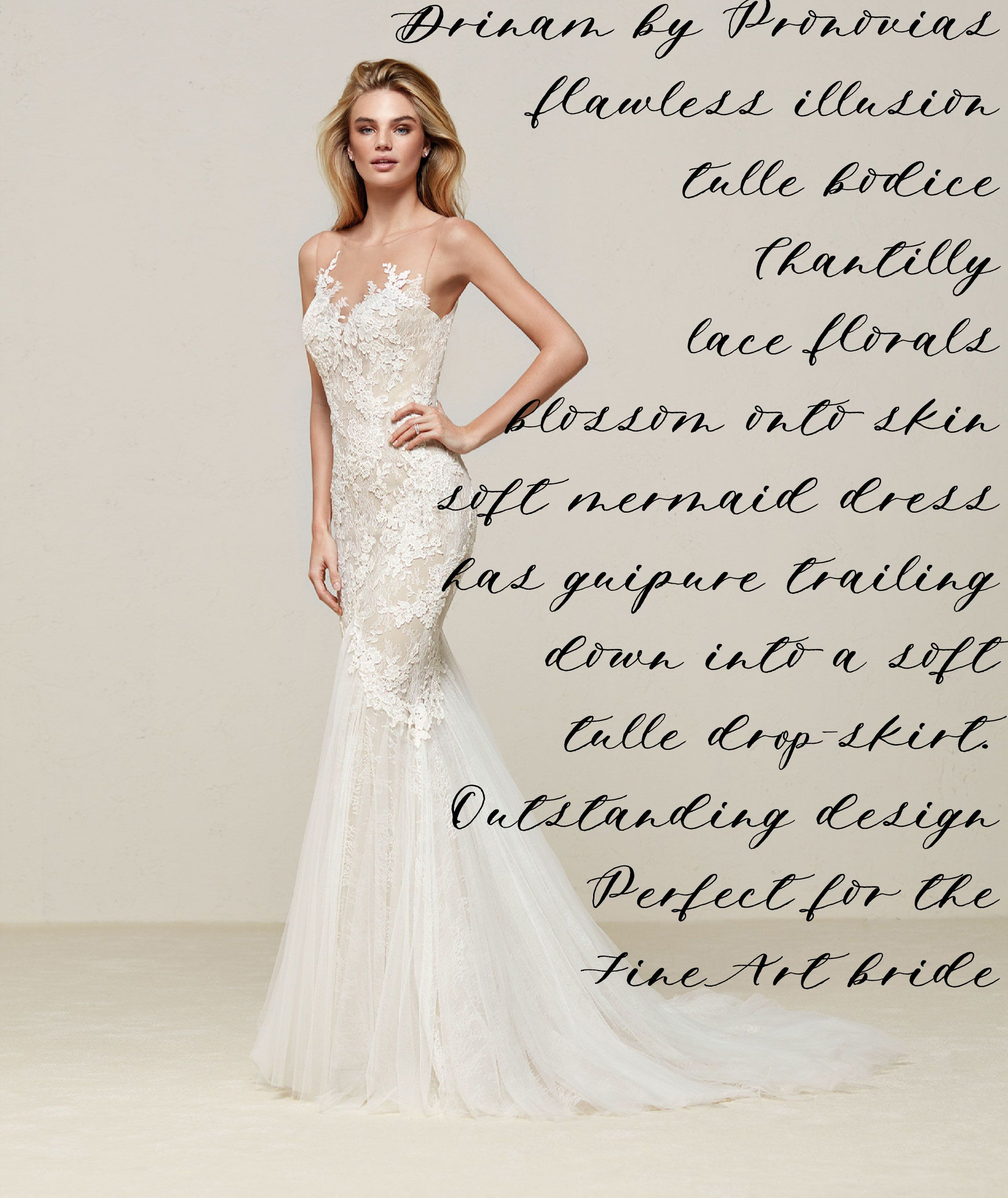 Drinam by Pronovias Flawless illusion tulle bodice gives the effect of  Chantilly lace florals blossoming onto 559556bf952