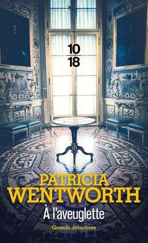 A l'aveuglette de Patricia WENTWORTH - Sept