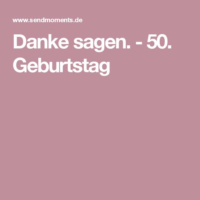 Danke Sagen 50 Geburtstag Danke Sagen Geburtstag Und