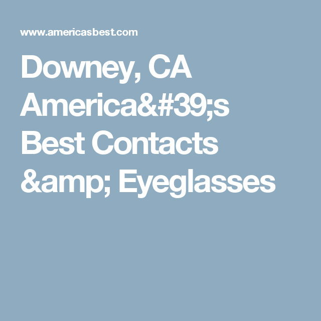 Downey, CA America's Best Contacts & Eyeglasses