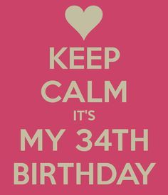 34th Birthday | birthday quotes | Keep calm, Keep calm quotes