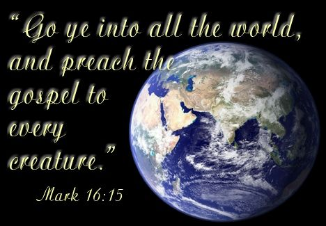 Image result for Jesus said go into all the world to preach the gospel
