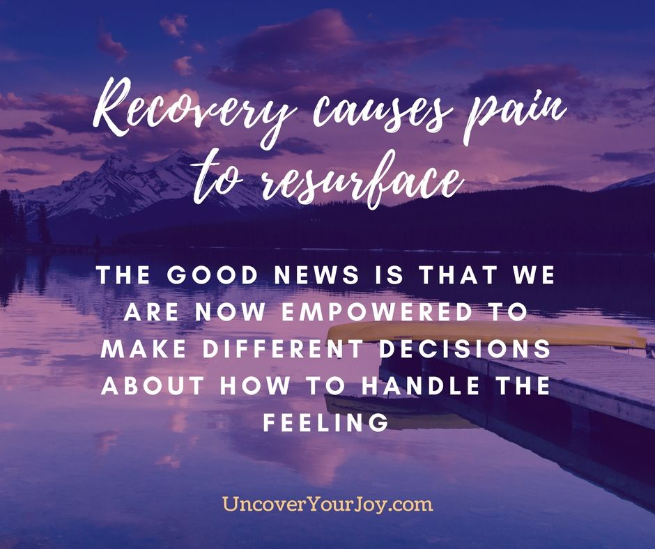 Good News About Mental Health In Our >> Recovery Does Cause Pain To Resurface But The Good News Is That We