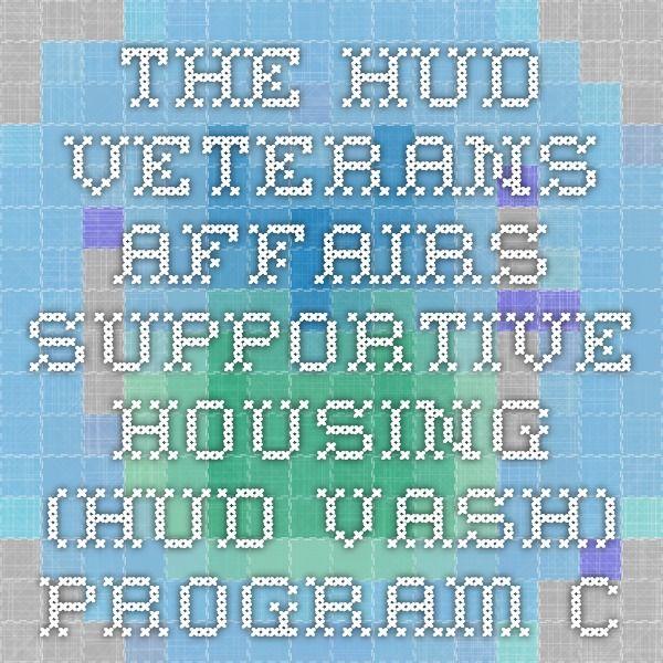 The HUD-Veterans Affairs Supportive Housing (HUD-VASH) program