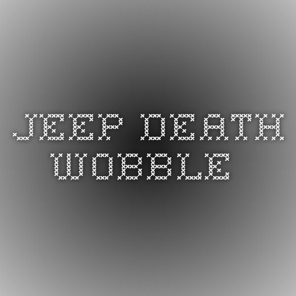 death wobble cures how to fix death wobble on jeep dodge and rh pinterest com