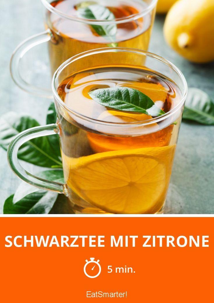 Schwarztee Mit Zitrone Rezept Recipes Pinterest Schwarztee