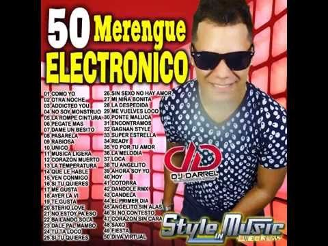 LO NUEVO Y LO MEJOR DEL MERENGUE ELECTRONICO (50 CANCIONES) DJ DARREL EL...