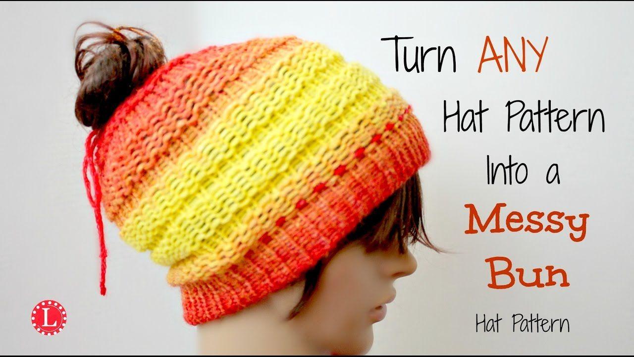 LOOM KNIT - Turn ANY Hat Pattern into a Messy Bun Hat | Loom ...