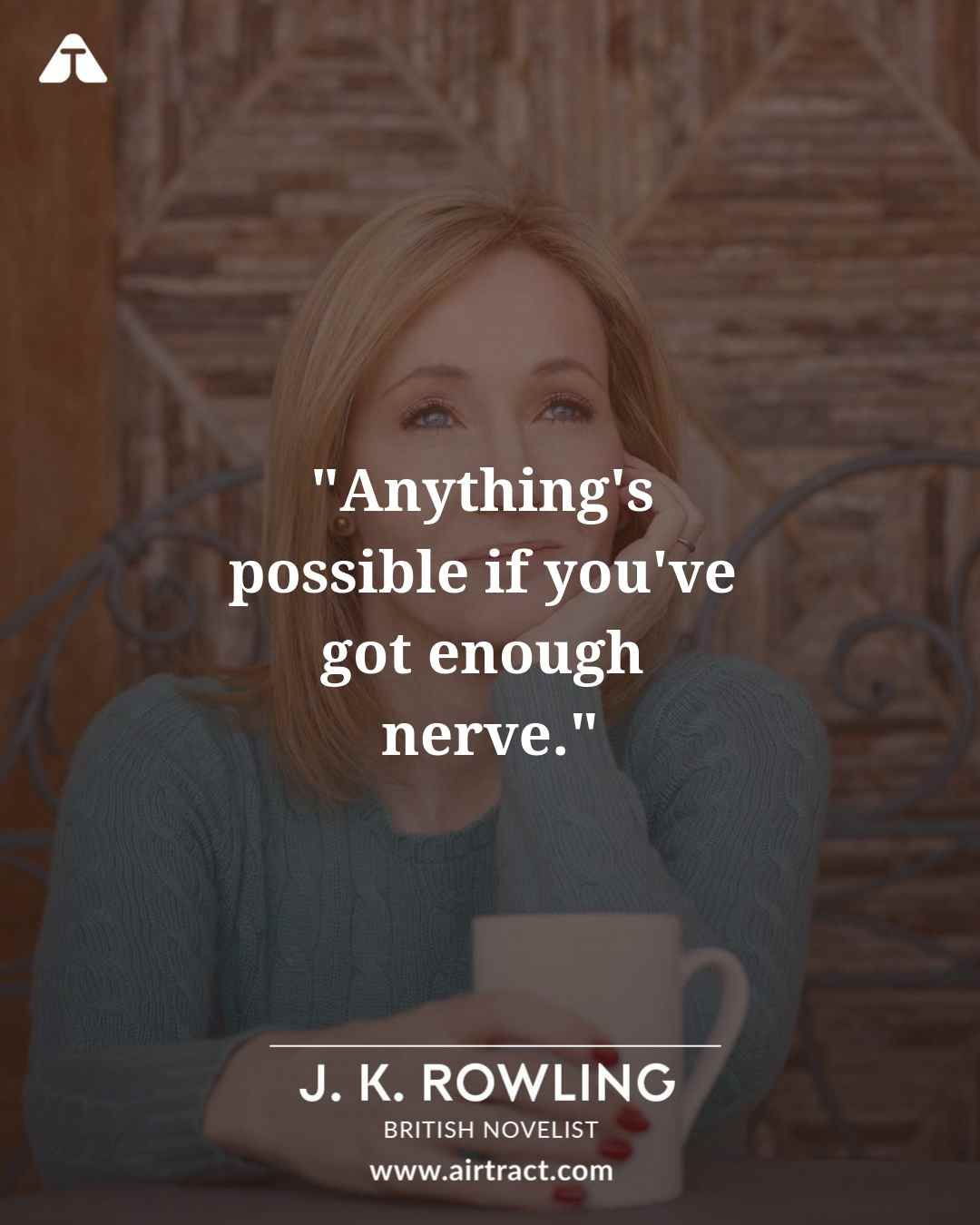 Anything S Possible If You Ve Got Enough Nerve Jk Rowling