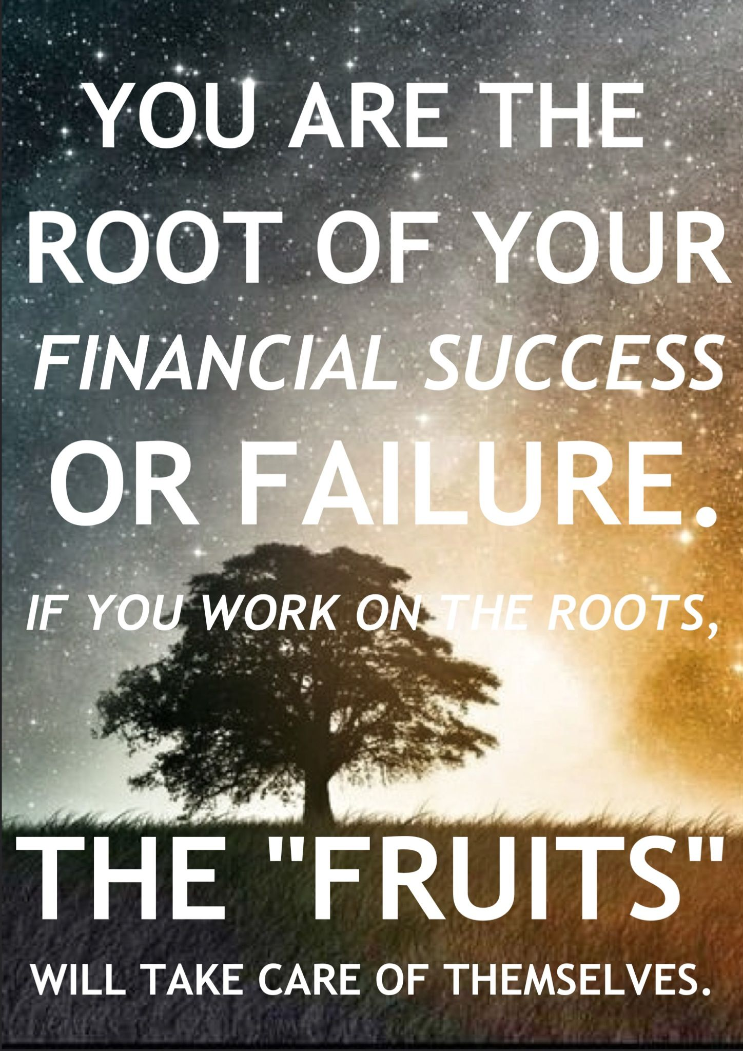 Finance Quotes You Are The Root Of Your Financial Success For Your Freedom
