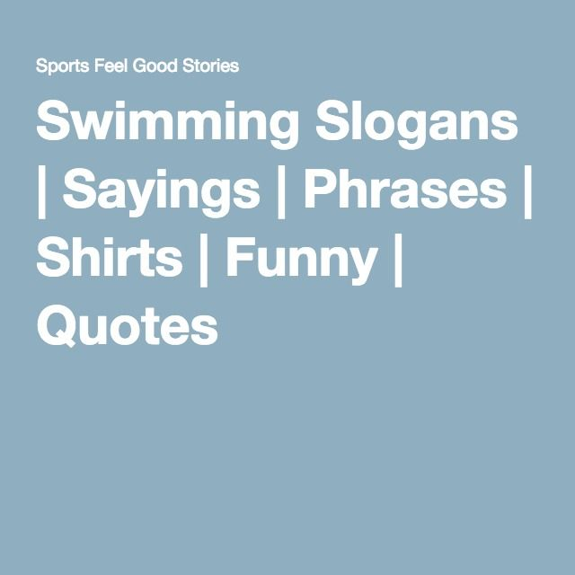 Swimming Slogans, Sayings and Phrases for Your Team | Swim ...