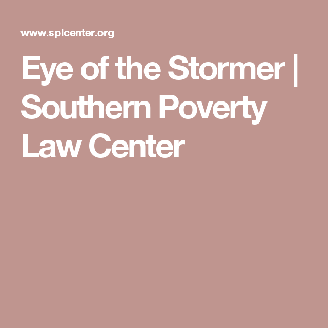 Eye of the Stormer | Southern Poverty Law Center