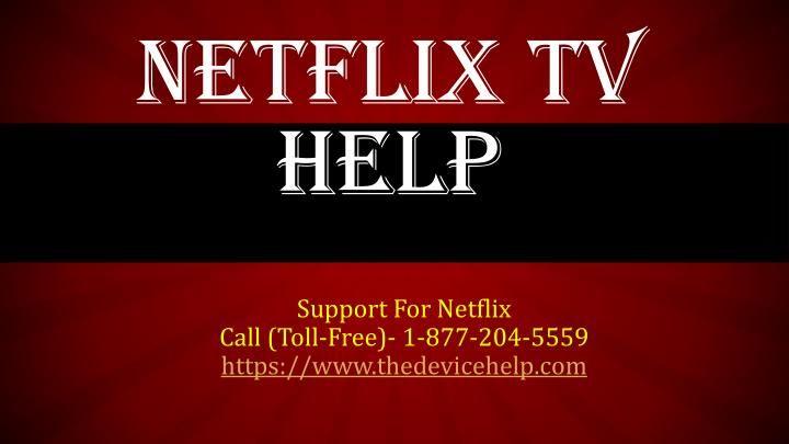 Netflix tv help Call Toll Free 18772045559 Netflix