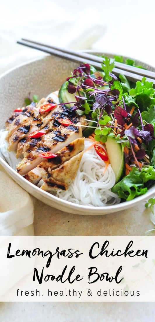 Vietnamese Lemongrass Chicken Noodle Bowl Asian Noodle Bowl