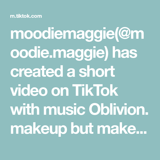 Moodiemaggie Moodie Maggie Has Created A Short Video On Tiktok With Music Oblivion Makeup But Make It Dead Fyp Bye2020 In 2021 How To Make Oblivion Makeup