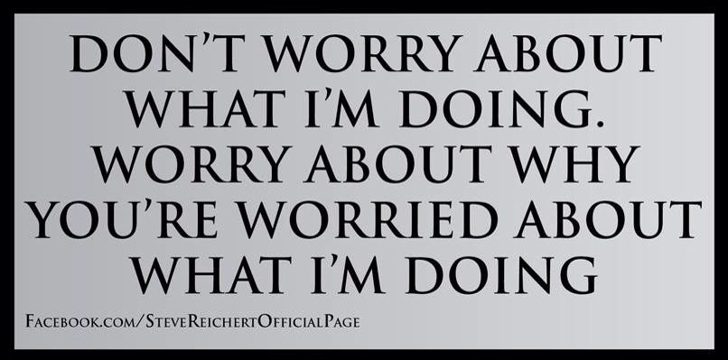 Worry About Yourself Work