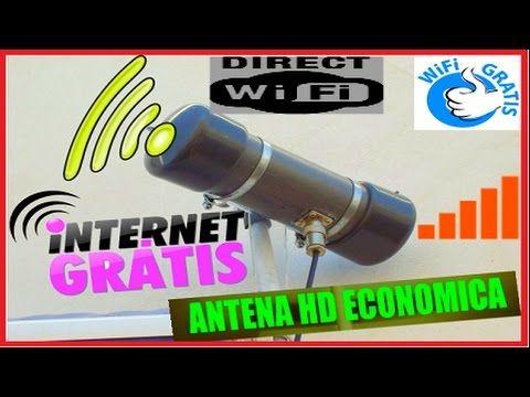 Como Tener Internet Totalmente Gratis Sin Limites Cualquier Compañía Y País Youtube Antena Wifi Antena Hd Casera Antenas