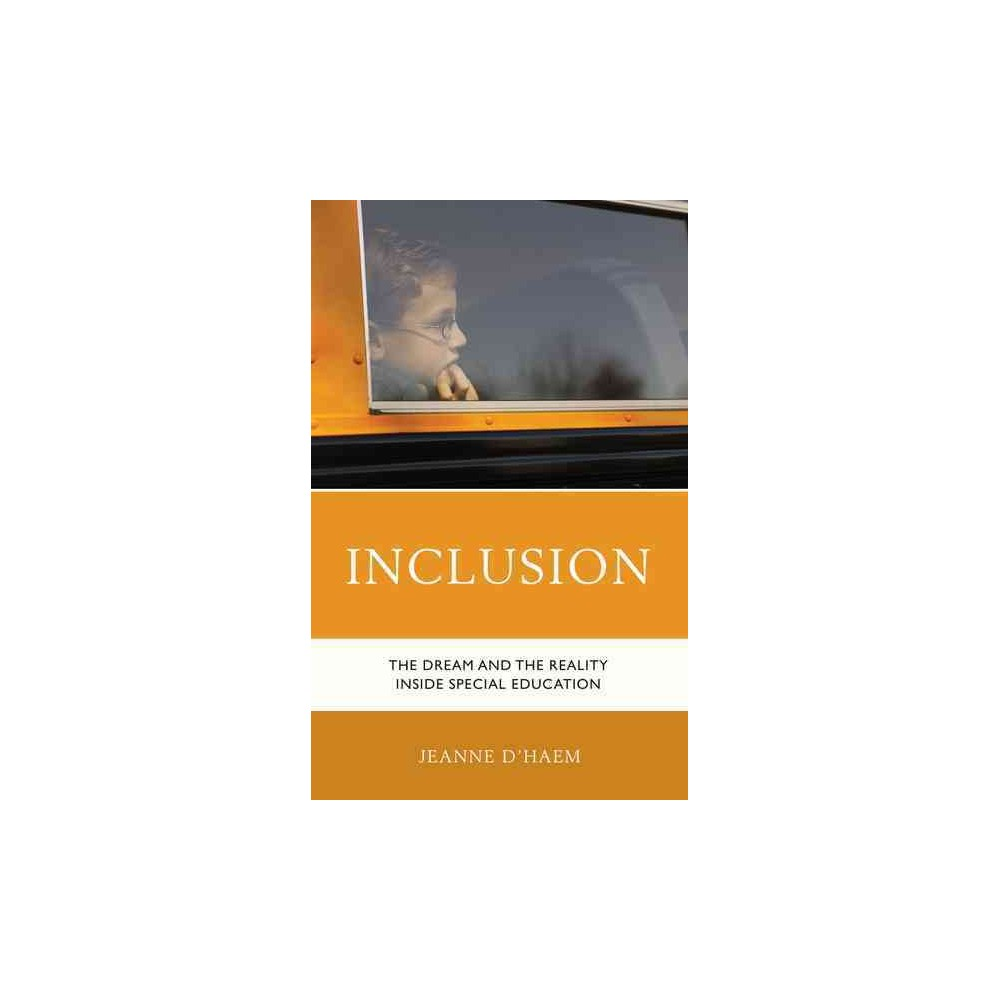 Inclusion : The Dream and the Reality Inside Special Education (Paperback) (Jeanne D'Haem)
