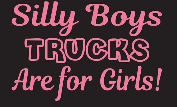 Dumme Jungen LKW sind für Mädchen Vinyl Aufkleber, LKW sind für Mädchen LKW …