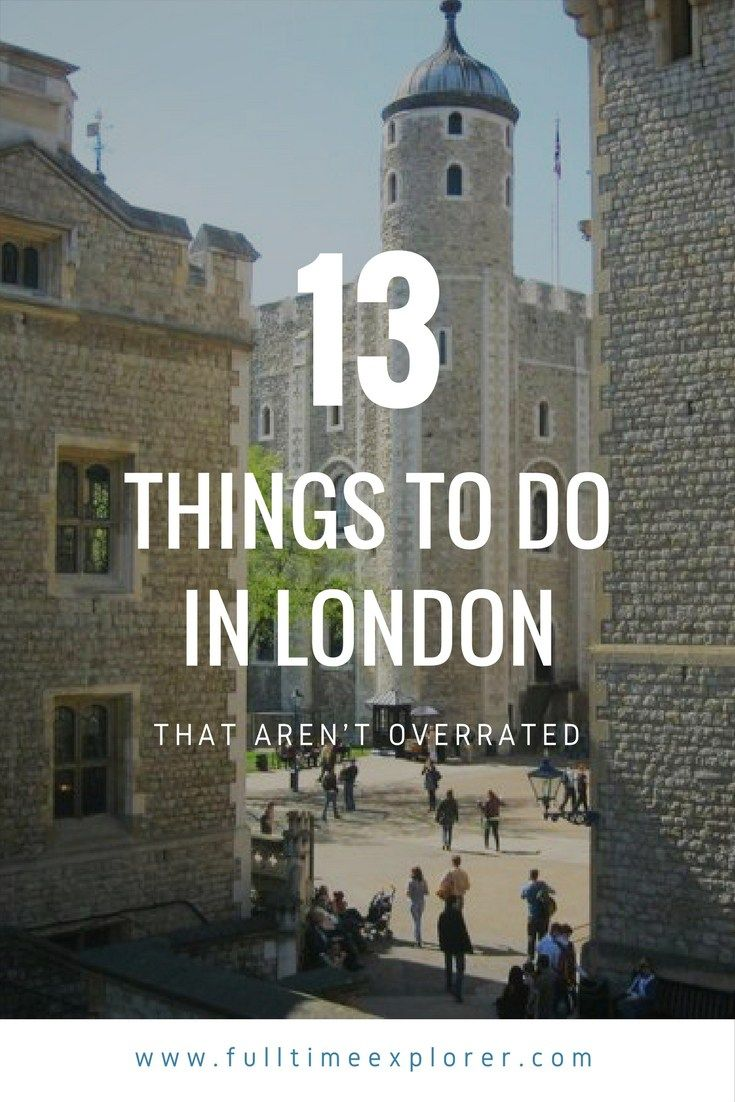 13 Things to do in London, England that aren't overrated