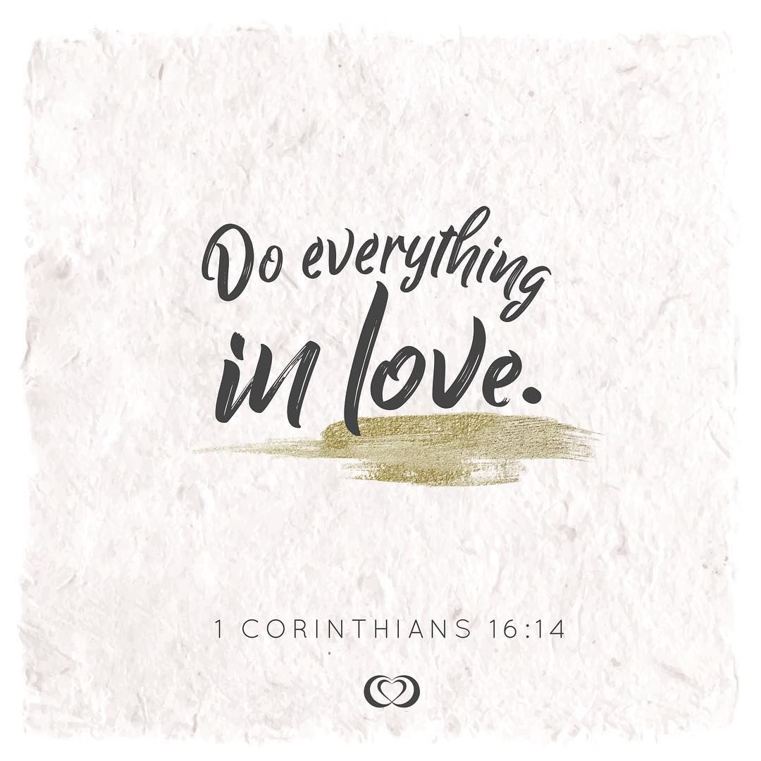 Do Everything In Love 1 Corinthians 16 14 Faith And Love Quotes Verse Of The Day Verse