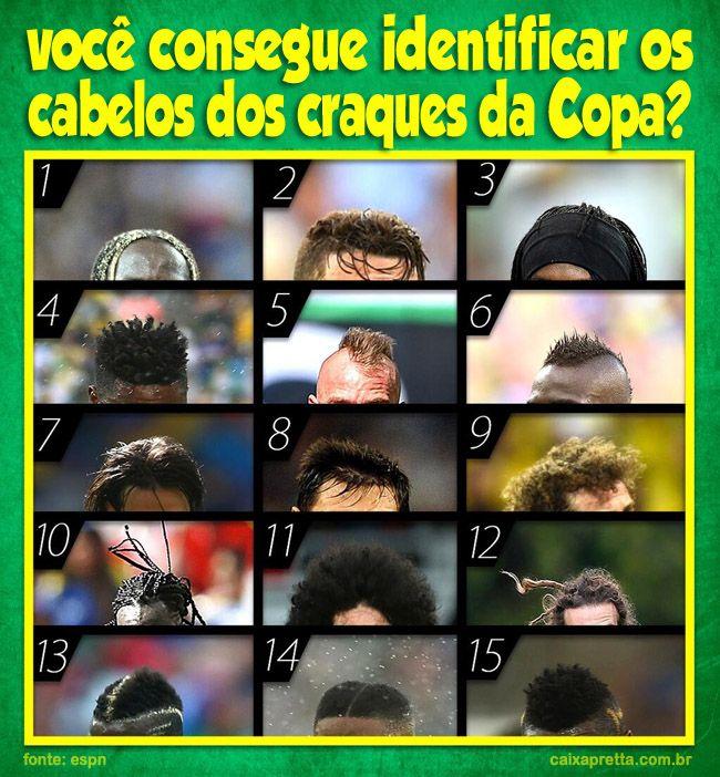 Você consegue identificar os cabelos dos craques da Copa?