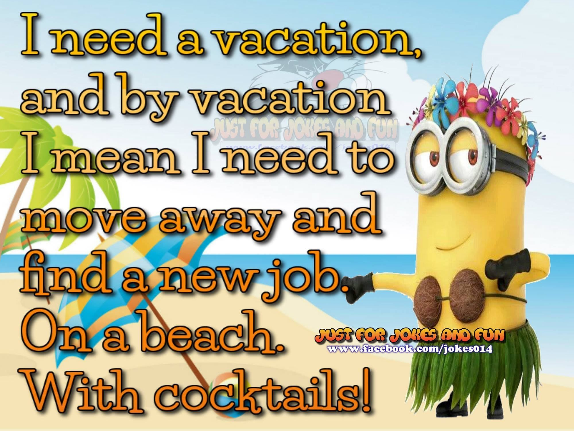 Need A Vacation Quotes 22 New Silly Minion Quotes   Pinterest  Funny Minion Minions