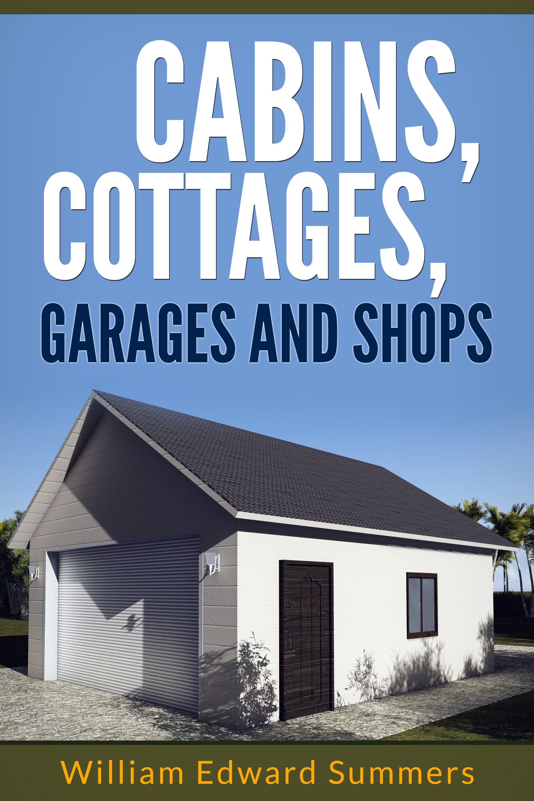 Cabins Cottages Garages & Shops At or on