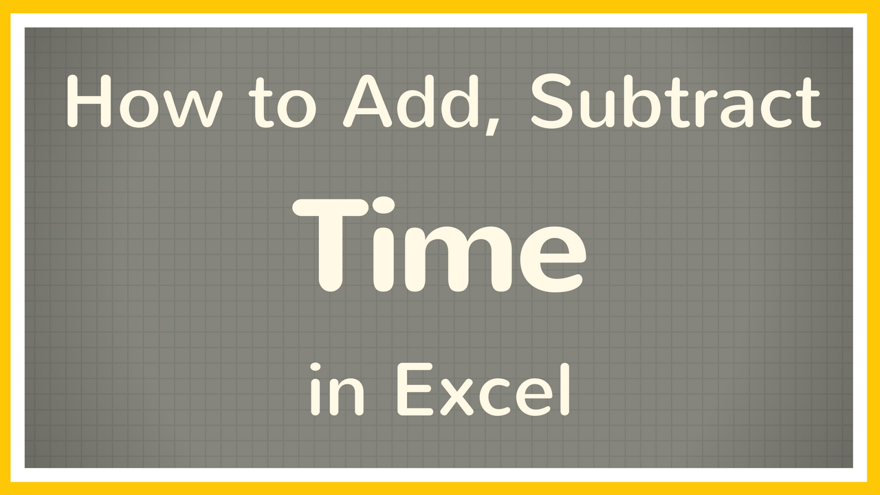 Calculate Time In Excel Watch This Short Excel Tutorial To Learn How To Add Time And Subtract Time Excel Tutorials Microsoft Excel Tutorial Excel Spreadsheets