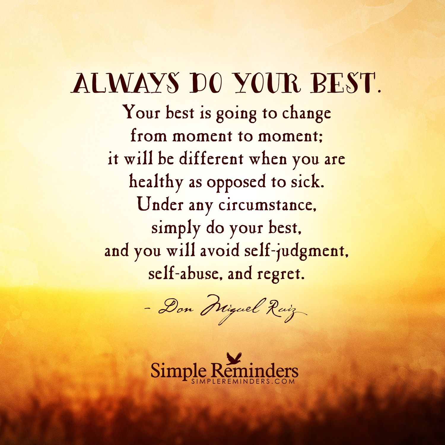 Always Do Your Best Your Best Is Going To Change From Moment To