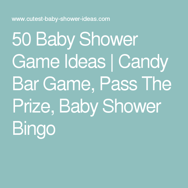 50 Baby Shower Game Ideas   Candy Bar Game, Pass The Prize, Baby Shower Bingo