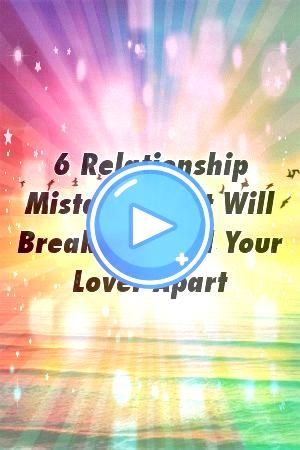 Relationship Mistakes That Will Break You And Your Lover Apart by freerelationxyz 6 Relationship Mistakes That Will Break You And Your Lover Apart by freerelationxyz 6 Re...