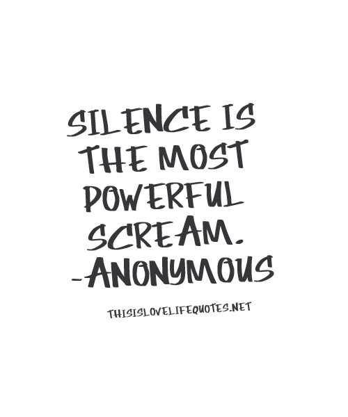 Silence Is The Most Powerful Scream Me Quotes Life Quotes Life