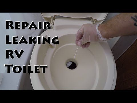 Thetford Rv Toilet How To Fix Leaking Gasket Seal Flush